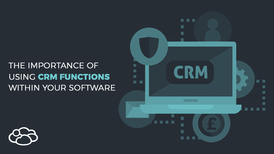 Header - The importance of using CRM functions within your software